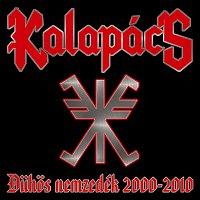 Kalapács – Duhos Nemzedék 2000-2010
