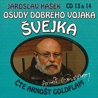 Arnošt Goldflam – Hašek: Osudy dobrého vojáka Švejka CD 13 & 14
