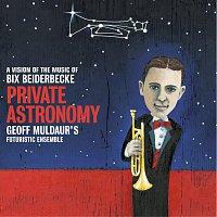 Geoff Muldaur's Futuristic Ensemble – Private Astronomy - Geoff Muldaur / Bix Beiderbecke