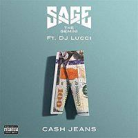 Sage The Gemini – Cash Jeans (feat. DJ Lucci)