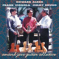 Howard Alden, Frank Vignola, Jimmy Bruno – Concord Jazz Guitar Collective