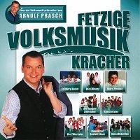 Různí interpreti – Fetzige Volksmusik-Kracher - Stars Der Volksmusik Prasentiert Von Arnulf Prasch