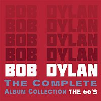 Bob Dylan – The Complete Album Collection - The 60's