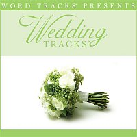 Wedding Tracks – Wedding Tracks - You're Still The One [Performance Track]