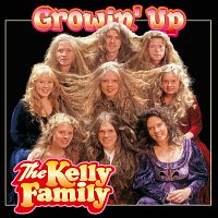 The Kelly Family – Growin' Up