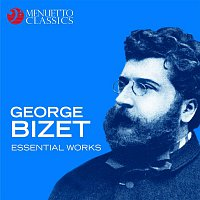 Various Artists.. – Georges Bizet - Essential Works