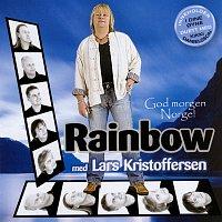 Rainbow, Lars Kristoffersen – God morgen Norge!