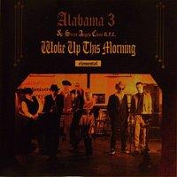 Alabama 3 – Woke Up This Morning