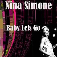 Nina Simone – Baby Lets Go