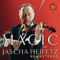Jascha Heifetz, Brooks Smith, George Gershwin – The Magic of Jascha Heifetz (Remastered)