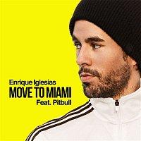 Enrique Iglesias, Pitbull – Move To Miami