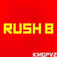 Kingpvz – Rush B