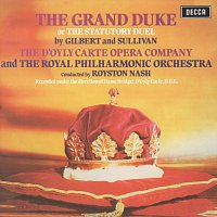 The D'Oyly Carte Opera Company, Royal Philharmonic Orchestra, Royston Nash – Gilbert & Sullivan: The Grand Duke
