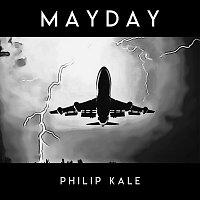 Philip Kale – MAYDAY