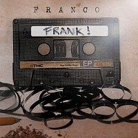 Franco – FRANK!