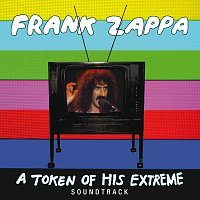 Frank Zappa – A Token Of His Extreme [Live]
