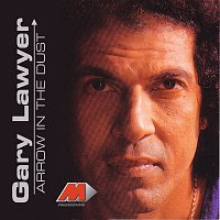 Gary Lawyer – Arrow In The Dust