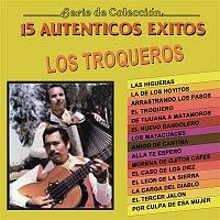 Los Troqueros – Serie De Colección: 15 Autenténticos Éxitos