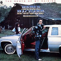 Merle Haggard & The Strangers – Roots Of My Raising