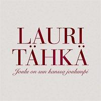Lauri Tahka – Joulu on sun kanssa joulumpi (Vain elamaa joulu)