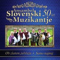 Ansambel Slovenski Muzikantje – Ob zlatem jubileju - Samo naprej