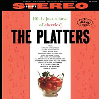 The Platters – Life Is Just A Bowl Of Cherries!