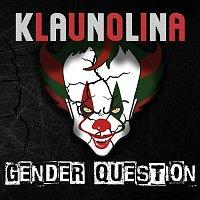 Gender Question – KLAUNOLINA