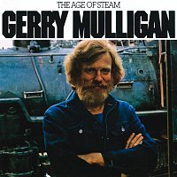 Gerry Mulligan – The Age Of Steam