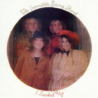 The Incredible String Band – I Looked Up