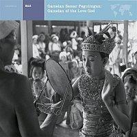 Various – Bali:  Ganelan Semar Pegulingan: Gamelan Of The Love God