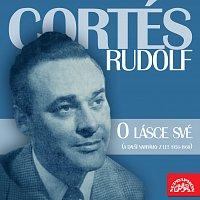 Rudolf Cortés – O lásce své (a další nahrávky z let 1958-1960)