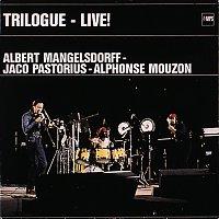 Albert Mangelsdorff, Alphonse Mouzon, Jaco Pastorius – Trilogue - Live!