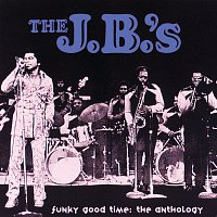 The J.B.'s – Funky Good Time: The Anthology