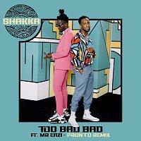 Shakka, Pronto, Mr Eazi – Too Bad Bad [Pronto Remix]