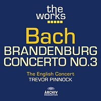 The English Concert, Trevor Pinnock – Bach: Brandenburg Concerto No.3
