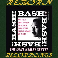 The Dave Bailey Sextet, Curtis Fuller – Bash (HD Remastered)