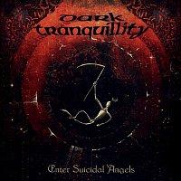 Dark Tranquillity – Enter Suicidal Angels - EP  (Remastered 2021)