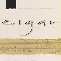 Marat Bisengaliev, Benjamin Frith – Elgar: Re-discovered works for violin