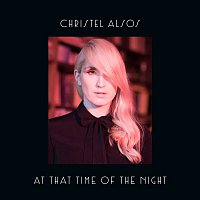 Christel Alsos – At That Time Of The Night