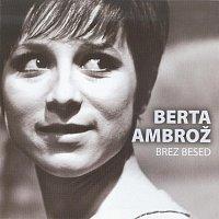 Berta Ambroz – Brez besed