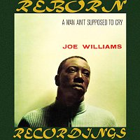 Joe Williams – A Man Ain't Supposed to Cry (HD Remastered)