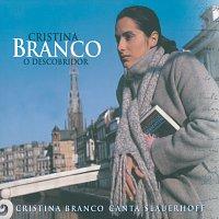 Cristina Branco – O Descobridor - Cristina Branco Canta Slauerhoff