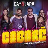 Day & Lara – Coracao de cabaré (Participacao especial de Marcos & Belutti) [Ao vivo]