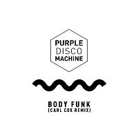 Purple Disco Machine – Body Funk (Carl Cox Remix)
