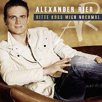 Alexander Rier – Bitte kuss mich nochmal