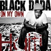 Black Dada – On My Own
