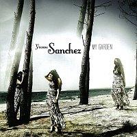 Yvonne Sanchez – My Garden