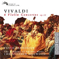 Pavlo Beznosiuk, The Academy of Ancient Music, Christopher Hogwood – Vivaldi: Violin Concertos Nos. 1-6