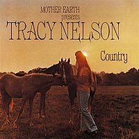 Tracy Nelson – Mother Earth Presents Tracy Nelson Country