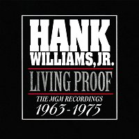 Hank Williams Jr. – Living Proof: The MGM Recordings 1963 - 1975